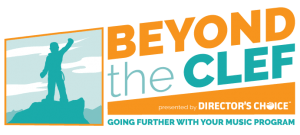 Beyond the Clef logo presented by Director's Choice Going Further with your Music Program